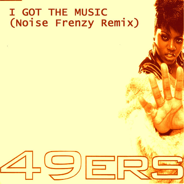 I Got The Music (Noise Frenzy Remix)