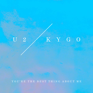 You're The Best Thing About Me (U2 Vs. Kygo) Albümü