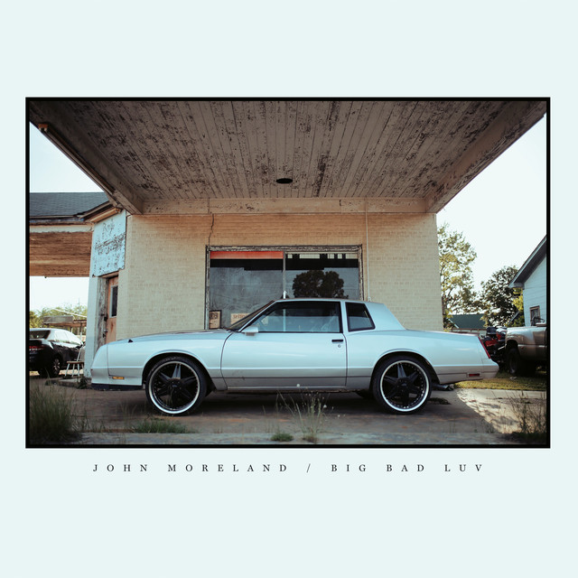 Album cover for Big Bad Luv by John Moreland