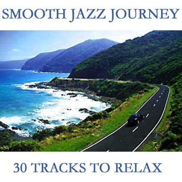 Various Artists Smooth Jazz Journey - 30 Tracks To Relax album cover