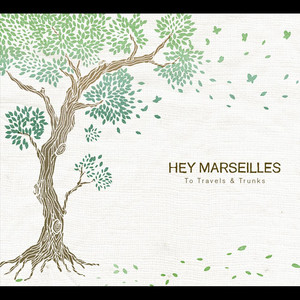 To Travels and Trunks - Hey Marseilles