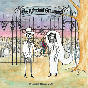 The Reluctant Graveyard - Jeremy Messersmith