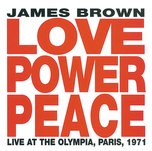 Love Power Peace James Brown - Live At The Olympia, Paris 1971 Albumcover