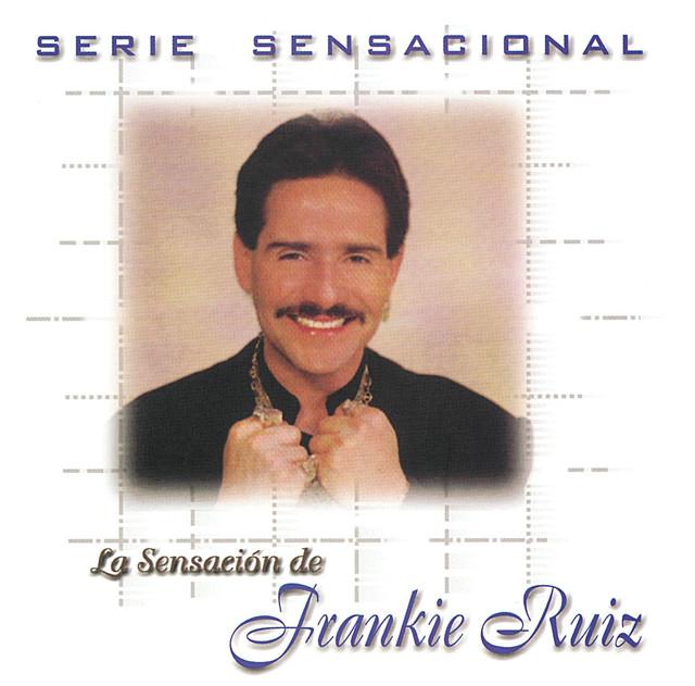 Serie Sensacional: Frankie Ruiz