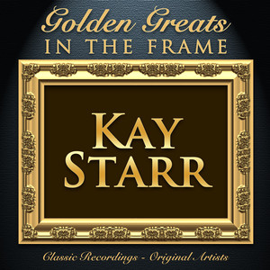 Golden Greats - In the Frame: Kay Starr