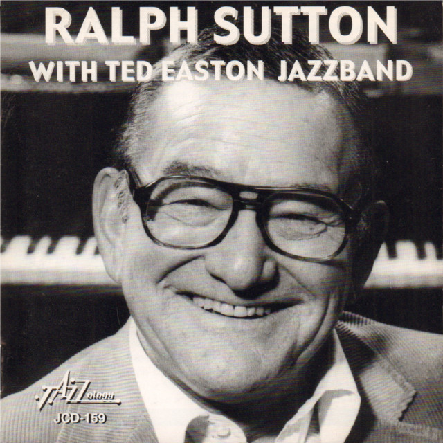 Ralph Sutton Ralph Sutton with Ted Easton Jazzband album cover
