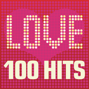Love Songs - 100 Hits: Ballads, sad songs and tear jerkers inc. Beyonce, Michael Jackson and John Legend Albümü