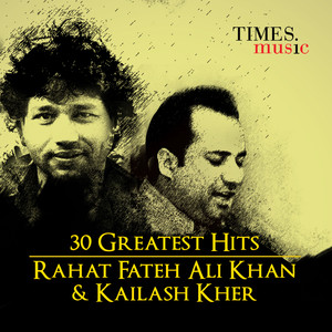 30 Greatest Hits: Rahat Fateh Ali Khan and Kailash Kher album