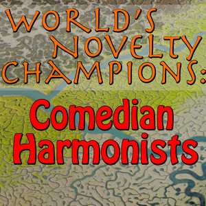 World's Novelty Champions: Comedian Harmonists album