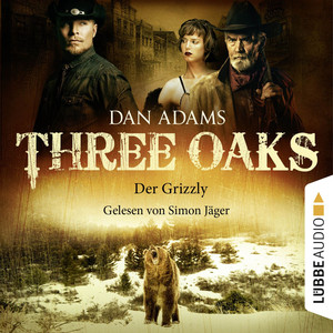 Three Oaks, Folge 02: Der Grizzly Audiobook