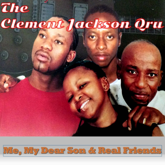 Me, My Dear Son And Real Friends by Clement Jackson Qru on