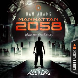 Manhattan 2058, Folge 1: Am Abgrund (Ungekürzt) Audiobook