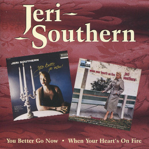 You Better Go Now / When Your Heart's on Fire album