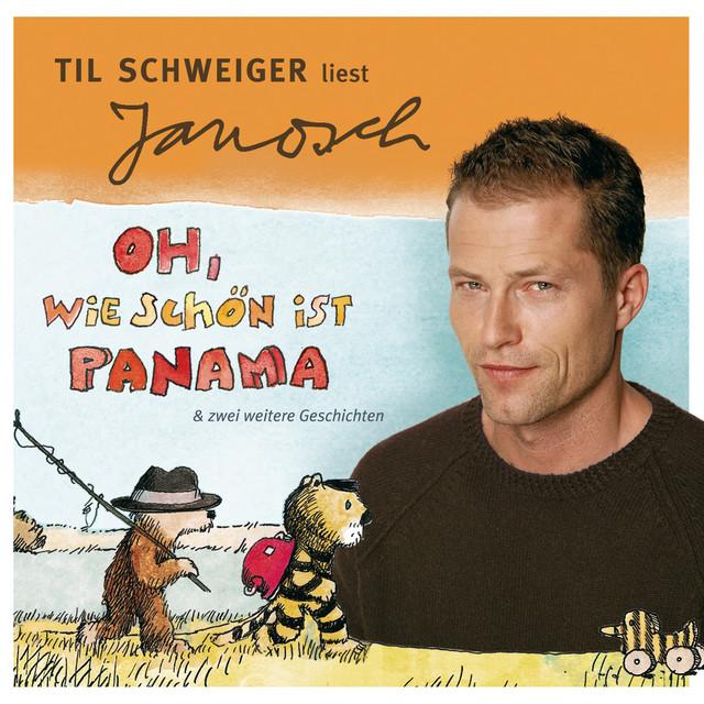 Folge 1: Til Schweiger liest Janosch - Oh, wie schön ist Panama & zwei weitere Geschichten (Ungekürzt) Cover