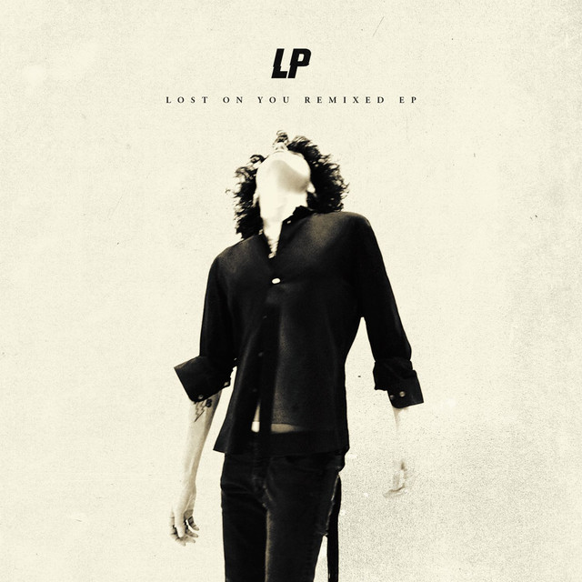 Lost On You Remixed EP by LP on Spotify