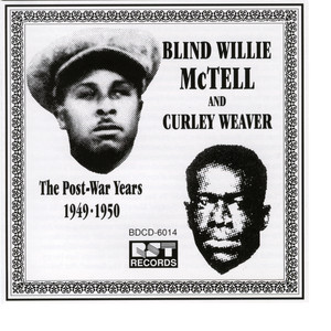 The Postwar Recordings Of Blind Willie McTell & Curley Weaver (1949-1950) album