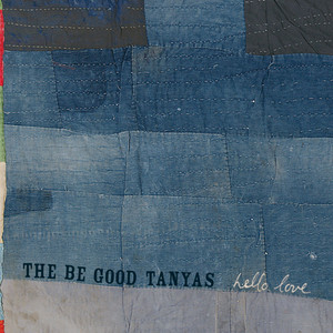 Hello Love - Be Good Tanyas