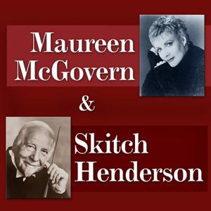 Maureen Mcgovern & Skitch Henderson