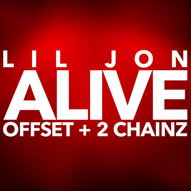 2 Chainz, Lil Jon, Offset Alive album cover
