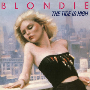 Tide Is High  - Blondie