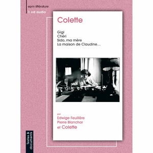 Gigi, Cheri, Sido Et Autres Textes Audiobook