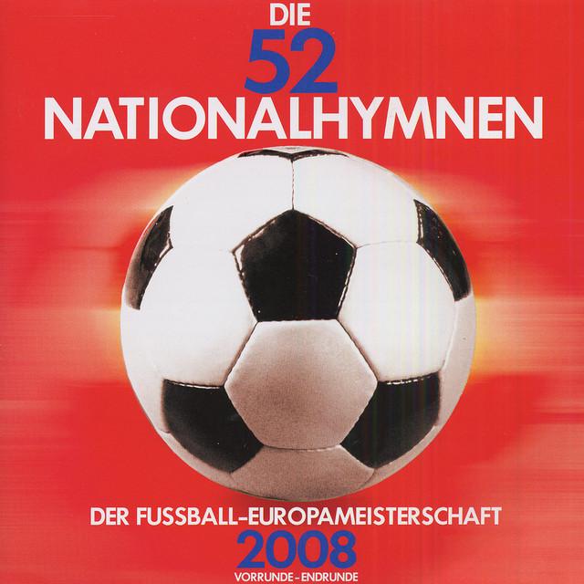52 Nationalhymnen (Die) - Der Fussball-Europameisterschaft 2008 (52 National Anthems - European Football Championship 2008)