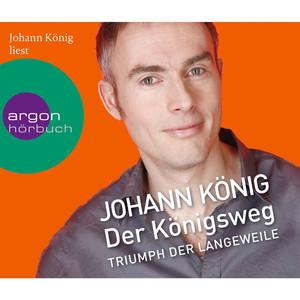 Der Königsweg - Triumph der Langeweile (Ungekürzte Fassung) Audiobook