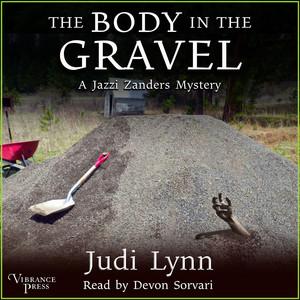 The Body in the Gravel - A Jazzi Zanders Mystery, Book Three (Unabridged)