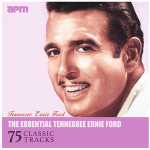 The Essential Tennessee Ernie Ford - 75 Classic Tracks album