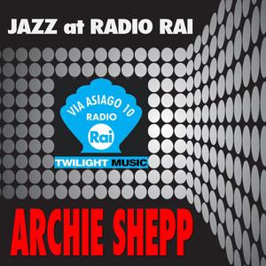 Jazz At Radio Rai: Archie Shepp Live (Via Asiago 10) album