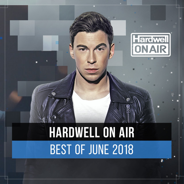 Album cover for Hardwell On Air - Best Of June 2018 by Hardwell