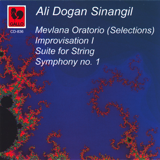 Ali Dogan Sinangil: Mevlâna Oratorio – Improvisation I – Suite for String – Symphony No. 1