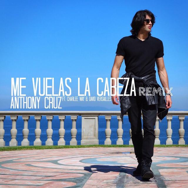 Me Vuelas La Cabeza Remix (feat. Charlee Way & David Versailles) - Single