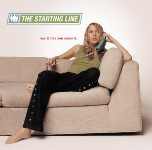 Say It Like You Mean It - Starting Line