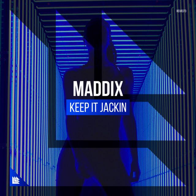 Maddix - Keep It Jackin