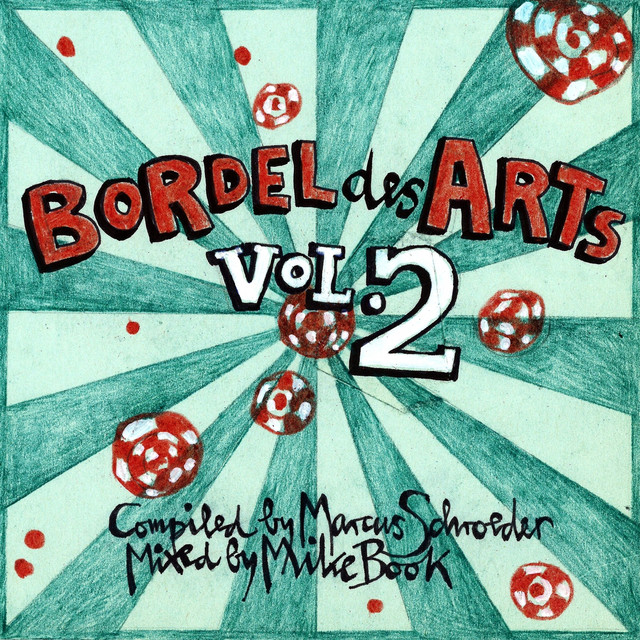 Bar 25 presents: Bordel des Arts, Vol. 2 (Compiled by Marcus Schroeder & Mixed by Mike Book)