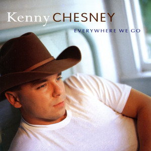 Everywhere We Go - Kenny Chesney