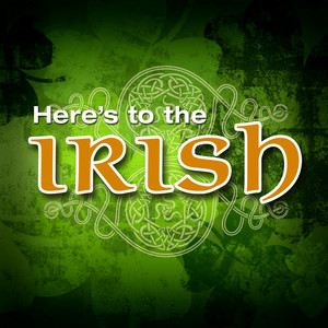 Here's to the Irish