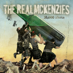 10,000 Shots - The Real McKenzies