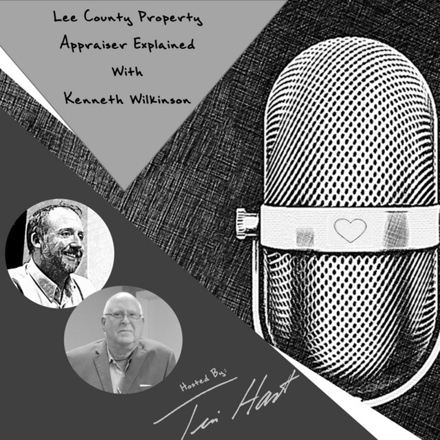 Ep. 17 Lee County Property Appraiser Explained with Kenneth Wilkinson