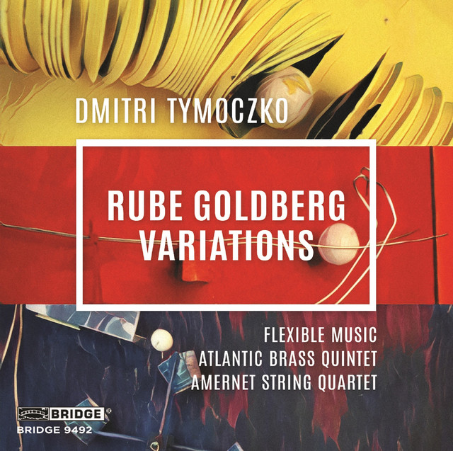 Tymoczko: Rube Goldberg Variations
