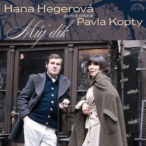 Hana Hegerová - Můj dík. Hana Hegerová zpívá písně Pavla Kopty