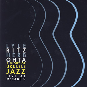 A Night of Ukulele Jazz/Live At McCabe's - Lyle Ritz