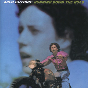 Running Down the Road  - Arlo Guthrie