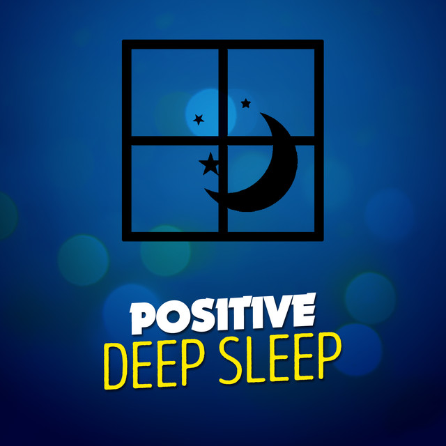 Positive Deep Sleep