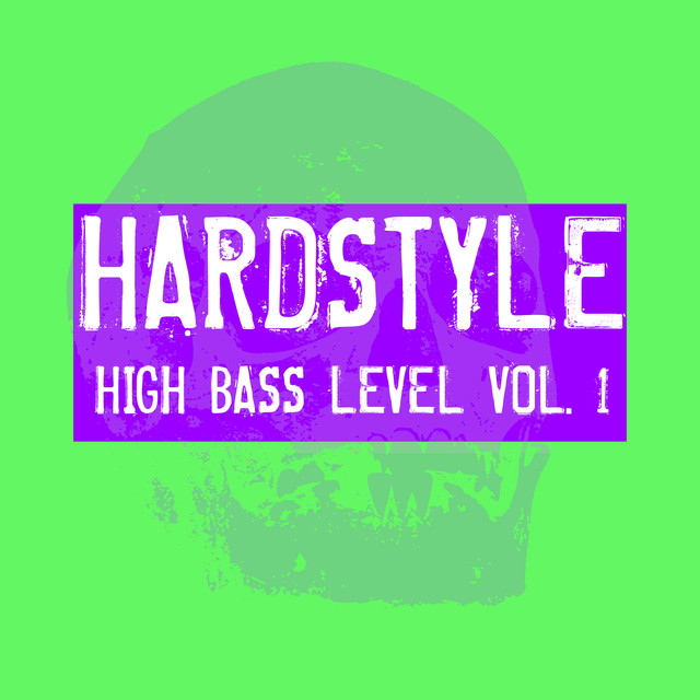 Hardstyle High Bass Level, Vol. 1