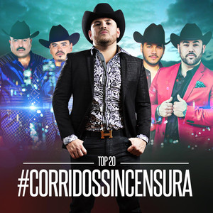 Corridos Sincensura Top 20