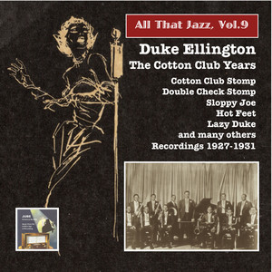 All That Jazz, Vol. 9: Duke Ellington – The Cotton Club Years (Remastered 2014)