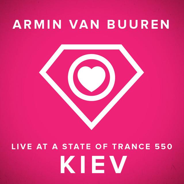 A State Of Trance 550, Kiev (Ukraine) [Mixed by Armin van Buuren]