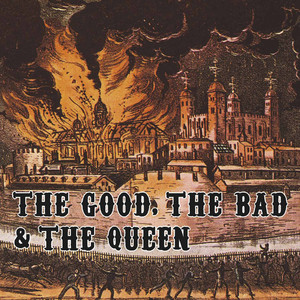 The Good, The Bad and The Queen - The Good The Bad And The Queen